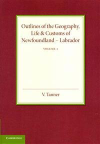 Outlines of the Geography, Life & Customs of Newfoundland-Labrador