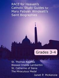 Race for Heaven's Catholic Study Guides for Mary Fabyan Windeatt's Saint Biographies: Grades 3 and 4