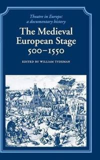 The Medieval European Stage 500-1550
