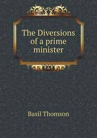 The Diversions of a Prime Minister