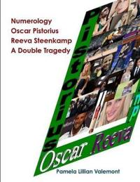 Numerology Oscar Pistorius Reeva Steenkamp A Double Tragedy