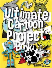 The Ultimate Cartoon Project Book Volume 2