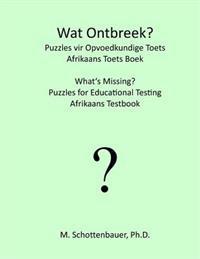 Wat Ontbreek? Raaisels Vir Opvoedkundige Toets: Afrikaans Toets Boek