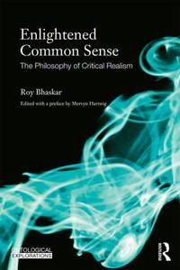 Enlightened Common Sense: The Philosophy of Critical Realism