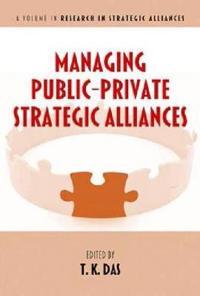 Managing Public-private Strategic Alliances