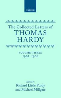 The Collected Letters of Thomas Hardy: Volume 3: 1902-1908