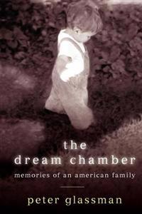 The Dream Chamber: Memories of an American Family