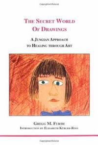 Secret world of drawings - a jungian approach to healing through art