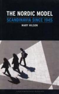 The Nordic Model: Scandinavia Since 1945