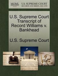 U.S. Supreme Court Transcript of Record Williams V. Bankhead