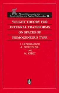 Weight Theory for Integral Transforms on Spaces of Homogenous Type