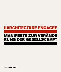 L'architecture Engagée - Manifeste Zur Veränderung Der Gesellschaft