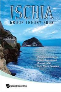 Ischia Group Theory 2008 - Proceedings Of The Conference In Group Theory