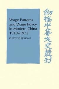 Wage Patterns and Wage Policy in Modern China 1919-1972