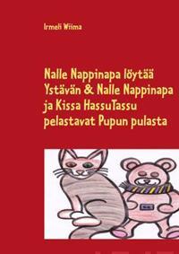 Nalle Nappinapa löytää Ystävän & Nalle Nappinapa ja Kissa HassuTassu pelastavat Pupun pulasta