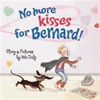 No More Kisses for Bernard!