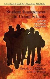 Student Engagement in Urban Schools: Beyond Neoliberal Discourses (Hc)