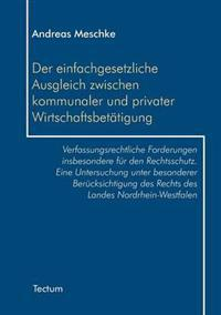 Der Einfachgesetzliche Ausgleich Zwischen Kommunaler Und Privater Wirtschaftsbet Tigung