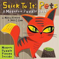 Stick to It: Pets: A Magnetic Puzzle Book
