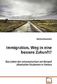 Immigration, Weg in eine bessere Zukunft?