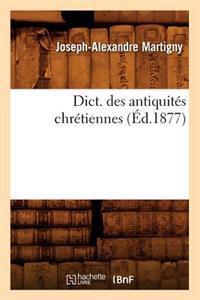 Dict. Des Antiquit�s Chr�tiennes (�d.1877)
