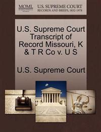 U.S. Supreme Court Transcript of Record Missouri, K & T R Co V. U S