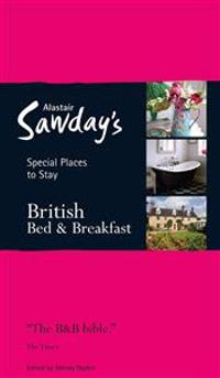 Alastair Sawday's Special Places to Stay British Bed & Breakfast