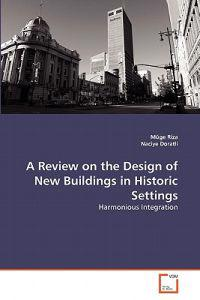 A Review on the Design of New Buildings in Historic Settings