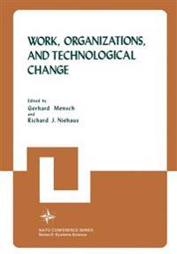 Work, Organizations, and Technological Change