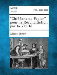 """""""Chiffons de Papier"""" Pour La Reconciliation Par La Verite"""