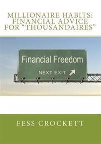 Millionaire Habits: Financial Advice for Thousandaires