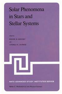 Solar Phenomena in Stars and Stellar Systems