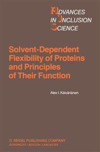 Solvent-Dependent Flexibility of Proteins and Principles of Their Function