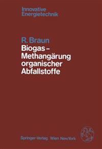 Biogas - Methangärung Organischer Abfallstoffe