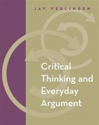 Critical Thinking And Everyday Agrument With Infotrac