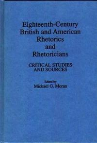 Eighteenth-Century British and American Rhetorics and Rhetoricians
