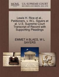 Lewis H. Rice et al., Petitioners, V. W.L. Sayers et al. U.S. Supreme Court Transcript of Record with Supporting Pleadings