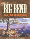 The Big Bend Guide: Top 10 Travel Tips, Top 10 Hikes & Top Itineraries for the Casual Visitor
