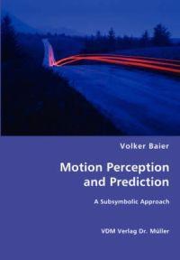 Motion Perception and Prediction