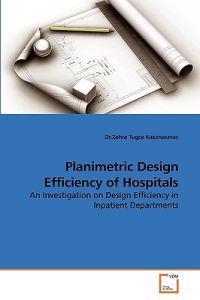Planimetric Design Efficiency of Hospitals
