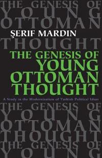 The Genesis of Young Ottoman Thought