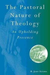 The Pastoral Nature of Theology