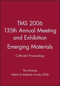 Tms 2006 135th Annual Meeting and Exhibition, Emerging Materials