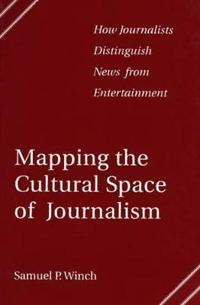 Mapping the Cultural Space of Journalism