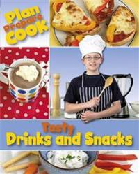 Plan, Prepare, Cook: Tasty Drinks and Snacks