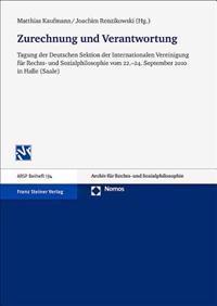 Zurechnung Und Verantwortung: Tagung Der Deutschen Sektion Der Internationalen Vereinigung Fuer Rechts- Und Sozialphilosophie Vom 22.-24. September