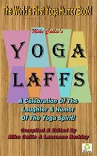 Yoga Laffs: The Laughter of Yoga
