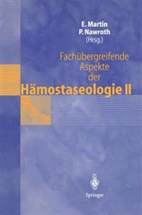 Fachubergreifende Aspekte der Hamostaseologie II