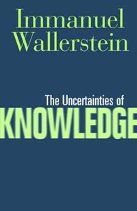 Uncertainties Of Knowledge