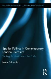 Spatial Politics in Contemporary London Literature